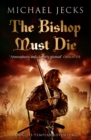 The Bishop Must Die (Knights Templar Mysteries 28) : A thrilling medieval mystery - eBook