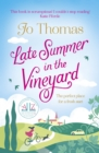 Late Summer in the Vineyard : A gorgeous read filled with sunshine and wine in the South of France - eBook