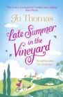 Late Summer in the Vineyard : A gorgeous read filled with sunshine and wine in the South of France - Book