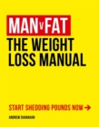 Man v Fat : The Weight-Loss Manual - Book