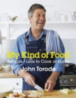 My Kind of Food : Recipes I Love to Cook at Home - eBook