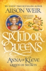 Six Tudor Queens: Anna of Kleve, Queen of Secrets : Six Tudor Queens 4 - eBook