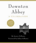 Downton Abbey - A Celebration : The Official Companion to All Six Series - eBook
