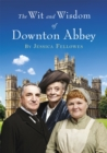 The Wit and Wisdom of Downton Abbey - Book