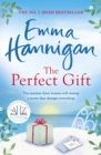 The Perfect Gift: This uplifting novel of mothers and daughters will warm your heart - Book