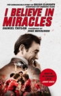 I Believe In Miracles : The Remarkable Story of Brian Clough's European Cup-winning Team - Book