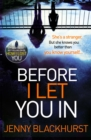 Before I Let You In : Thrilling psychological suspense from No.1 bestseller - eBook