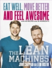 The Lean Machines : Eat Well, Move Better and Feel Awesome - eBook
