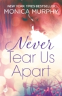 Never Tear Us Apart: Never Series 1 - eBook