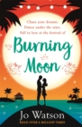 Burning Moon : A romantic read that will have you in fits of giggles - eBook