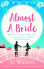 Almost a Bride : The funniest rom-com you'll read this year! - Book