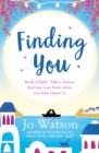 Finding You : A hilarious, romantic read that will have you laughing out loud - Book