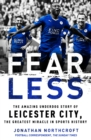 Fearless : The Amazing Underdog Story of Leicester City, the Greatest Miracle in Sports History - eBook