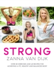 STRONG : Over 80 Exercises and 40 Recipes For Achieving A Fit, Healthy and Balanced Body - eBook