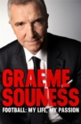 Graeme Souness - Football: My Life, My Passion - Book