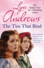 The Ties that Bind : A friendship that can survive war, tragedy and loss - Book