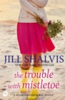The Trouble With Mistletoe: Heartbreaker Bay Book 2 - eBook
