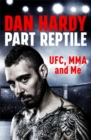 Part Reptile : UFC, MMA and Me - Book
