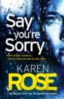 Say You're Sorry (The Sacramento Series Book 1) : when a killer closes in, there's only one way to stay alive - eBook