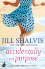 Accidentally On Purpose: Heartbreaker Bay Book 3 - eBook