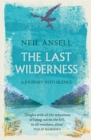 The Last Wilderness : A Journey into Silence - Book