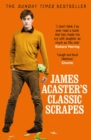 James Acaster's Classic Scrapes - The Hilarious Sunday Times Bestseller - eBook