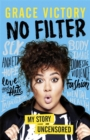 No Filter : An Uncensored Guide to Life From the Internet's Big Sister - Book