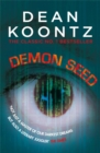Demon Seed : A novel of horror and complexity that grips the imagination - Book
