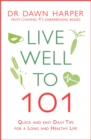 Live Well to 101 : A Practical Guide to Achieving a Long and Healthy Life - eBook