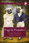 Pugs and Prejudice (Classic Tails 1) : Beautifully illustrated classics, as told by the finest breeds! - eBook