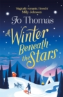 A Winter Beneath the Stars : A heart-warming read for melting the winter blues - eBook