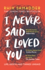 I Never Said I Loved You : 'A brilliant memoir full of gasp-inducing honesty' Matt Haig - eBook