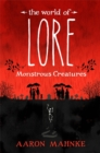 The World of Lore, Volume 1: Monstrous Creatures : Now a major online streaming series - Book