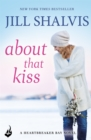About That Kiss: Heartbreaker Bay Book 5 - eBook
