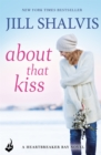 About That Kiss: Heartbreaker Bay Book 5 - Book