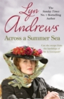 Across a Summer Sea : A warm-hearted, dramatic and nostalgic saga - Book