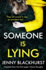 Someone Is Lying : The 'dark and twisty delight' from No.1 bestselling author Jenny Blackhurst - Book