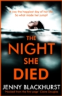 The Night She Died : the addictive new psychological thriller from No 1 bestselling author Jenny Blackhurst - eBook