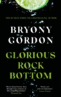 Glorious Rock Bottom : 'A shocking story told with heart and hope. You won't be able to put it down.' Dolly Alderton - eBook
