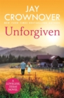 Unforgiven : A steamy Texan romance with  heart-pounding suspense  that will hook you right from the start! - eBook