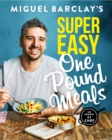 Miguel Barclay's Super Easy One Pound Meals - eBook