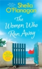 The Women Who Ran Away: Will their secrets follow them? - Book