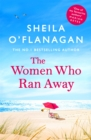The Women Who Ran Away : Escape the lockdown blues with the number one bestseller! - Book
