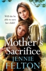 A Mother's Sacrifice : The most moving and page-turning saga you'll read this year - Book
