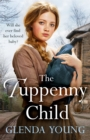 The Tuppenny Child : An emotional saga of love and loss - Book