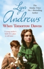When Tomorrow Dawns : An unforgettable saga of new beginnings and new heartaches - Book