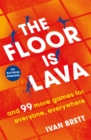 The Floor is Lava : and 99 more games for everyone, everywhere - Book