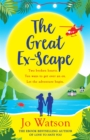 The Great Ex-Scape : The perfect romantic comedy to escape with! - eBook