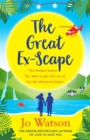 The Great Ex-Scape : The perfect romantic comedy to escape with! - Book