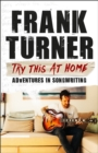 Try This At Home : Adventures in songwriting - eBook
